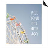 Fill Your Life with Joy Posters by Linda Woods