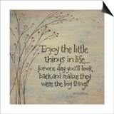Enjoy the Little Things Poster by Karen Tribett