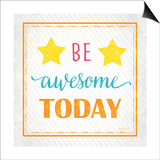 Be Awesome Today Reprodukcje autor Jennifer Pugh