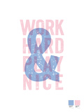 Work Hard Play Nice Giclee Print by Brett Wilson
