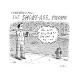 Introducing SmartAss Phone -- a cell phone with wisecracking replies.  - New Yorker Cartoon Premium Giclee Print by Roz Chast