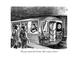 """No, you want the A train. This is just a train."" - New Yorker Cartoon Premium Giclee Print by Corey Pandolph"
