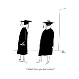 """I didn't know you had a minor."" - New Yorker Cartoon Premium Giclee Print by Liana Finck"