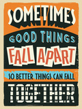 Better Things Can Fall Together Plastic Sign by  Vintage Vector Studio