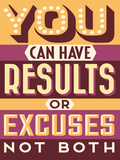 Results Not Excuses Plastic Sign by  Vintage Vector Studio