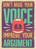 Improve Your Argument Plastic Sign by  Vintage Vector Studio