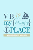 Virginia Beach, Virginia - VB Is My Happy Place (2) Plastic Sign by  Lantern Press