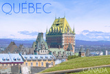 Quebec, Canada - Chateau Frontenac Plastic Sign by  Lantern Press