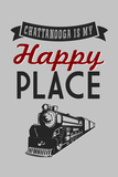 Chattanooga, Tennessee - Chattanooga Is My Happy Place Plastic Sign by  Lantern Press