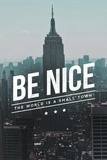 Be Nice, the World is a Small Town Plastic Sign by  Lantern Press