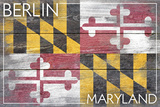 Berlin, Maryland State Flag - Barnwood Painting Plastic Sign by  Lantern Press