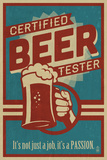 Certified Beer Tester Plastic Sign by  Lantern Press