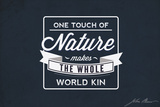 John Muir - One Touch of Nature Plastic Sign by  Lantern Press