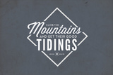 John Muir - Climb the Mountains Good Tidings Plastic Sign by  Lantern Press