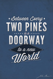 John Muir - Between Every Two Pines Plastic Sign by  Lantern Press