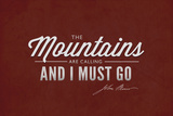 John Muir - the Mountains are Calling Plastic Sign by  Lantern Press