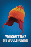 You Can't take My Wool From Me Poster Print