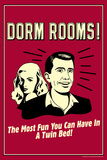 Dorm Rooms Most Fun In Twin Bed Funny Retro Poster Posters
