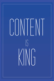 Content Is King Affiches