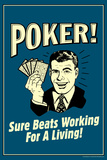 Poker Sure Beats Working For A Living Funny Retro Poster Print