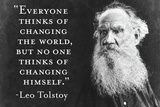 Every Thinks Of Changing World Not Himself Tolstoy Quote Poster Poster by  Ephemera