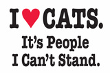 I Love Cats It's People I Can't Stand Funny Poster Print Posters by  Ephemera