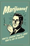 Marijuana You'll Laugh Cry Go To Sleep Funny Retro Poster Photo by  Retrospoofs