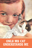 Only My Cat Understands Me Funny Poster Print Photo