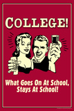 College What Goes On At Schools Stays Funny Retro Poster Prints by  Retrospoofs