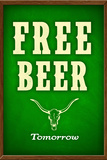 Free Beer Tomorrow College Drinking Poster Pósters