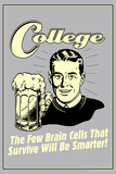 College Few Brains Cells Survive Smarter Funny Retro Poster Posters af  Retrospoofs