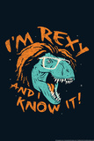 Rexy And I Know It Print by  Snorg