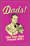 Dads Like Your Own Private ATM Funny Retro Poster Prints