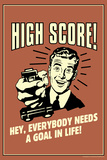 High Score Everybody Needs A Goal In Life Funny Retro Poster Posters