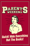 Parents Weekend Hide Everything But Books Funny Retro Poster Plakater af  Retrospoofs