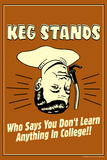 Beer Kegs Stands Learn Anything In College Funny Retro Poster Prints