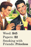 Weed Paper Smoking with Friends Priceless Marijuana Pot Funny Poster Print Posters by  Ephemera