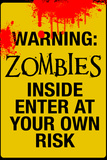 Warning Zombies - Enter at Your Own Risk Sign Poster Posters