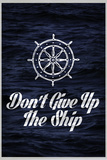 Don't Give Up The Ship Art Print Poster Reprodukcje