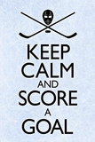 Keep Calm and Score a Goal Hockey Poster Kunstdrucke