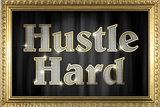 Hustle Hard Faux Framed Poster Poster