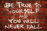 Be True To Yourself And You Will Never Fall Music Poster Prints