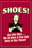 Shoes Like Men A Few Ugly Ones In Our Closet Funny Retro Poster Posters by  Retrospoofs