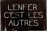 L'Enfer C'Est Les Autres Jean-Paul Sartre Quote Art Print Poster Posters