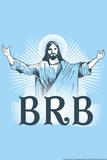 Jesus BRB Posters