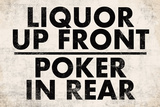 Liquor Up Front Poker In Rear Distressed Bar Sign Print Poster Prints