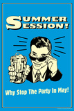 Summer Session Why Stop The Party In May Funny Retro Poster Prints