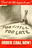 Too Little Too Late Order Coal Now WWII War Propaganda Art Print Poster Photo
