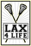 Lax 4 Life Lacrosse Sports Poster Poster