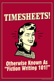 Timesheets Known As Fiction Writing 101 Funny Retro Poster Photo by  Retrospoofs